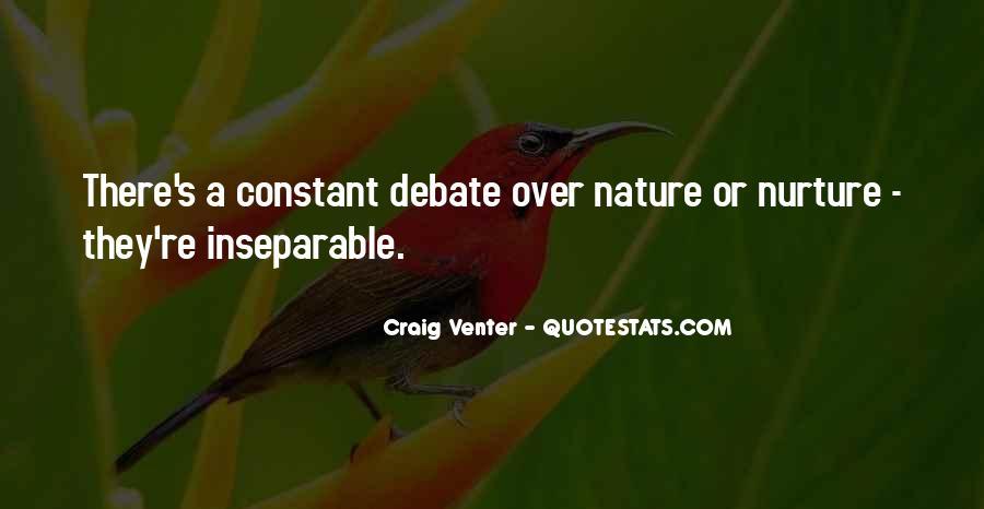 Nature Nurture Debate Quotes #1120359