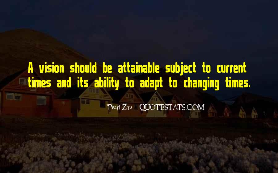 Quotes About Changing Times #1402326