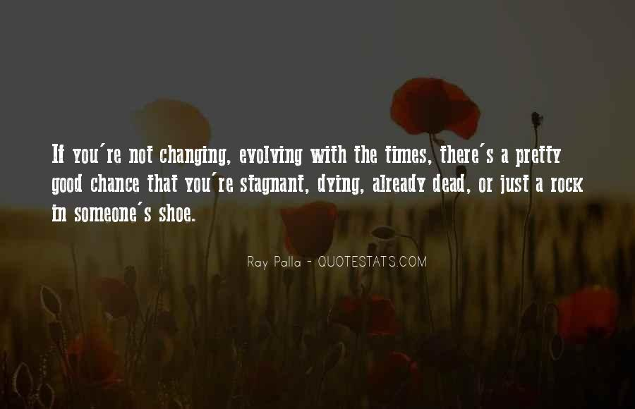 Quotes About Changing Times #1849693