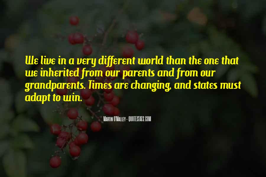 Quotes About Changing Times #557782