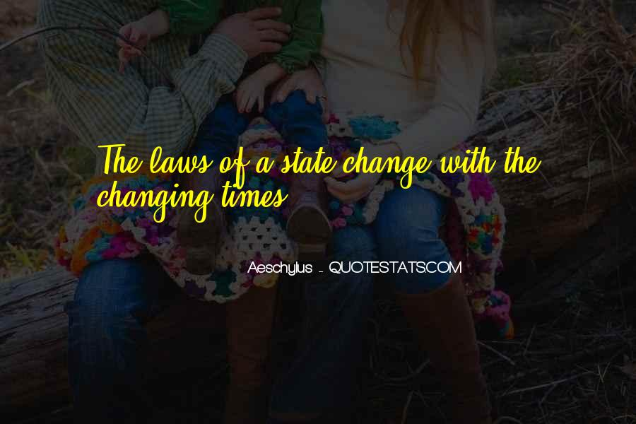 Quotes About Changing Times #59796