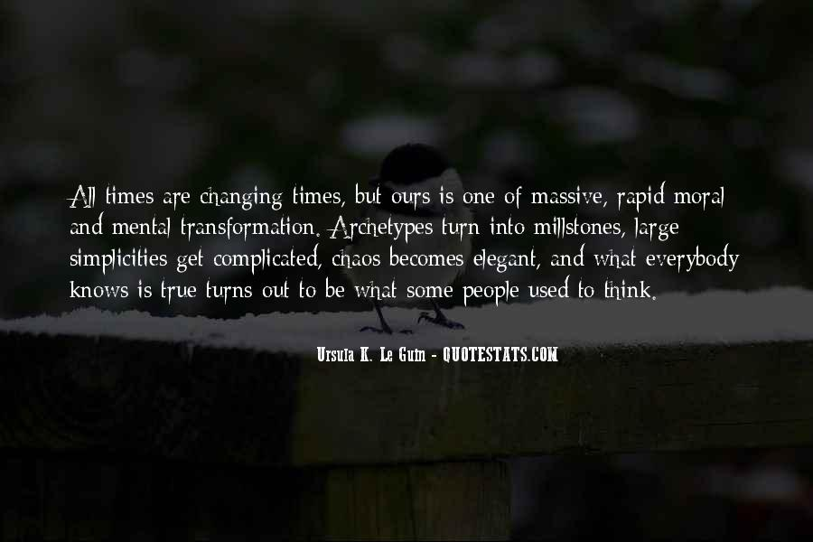 Quotes About Changing Times #84903