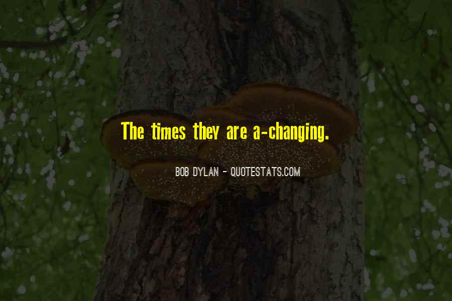 Quotes About Changing Times #994152