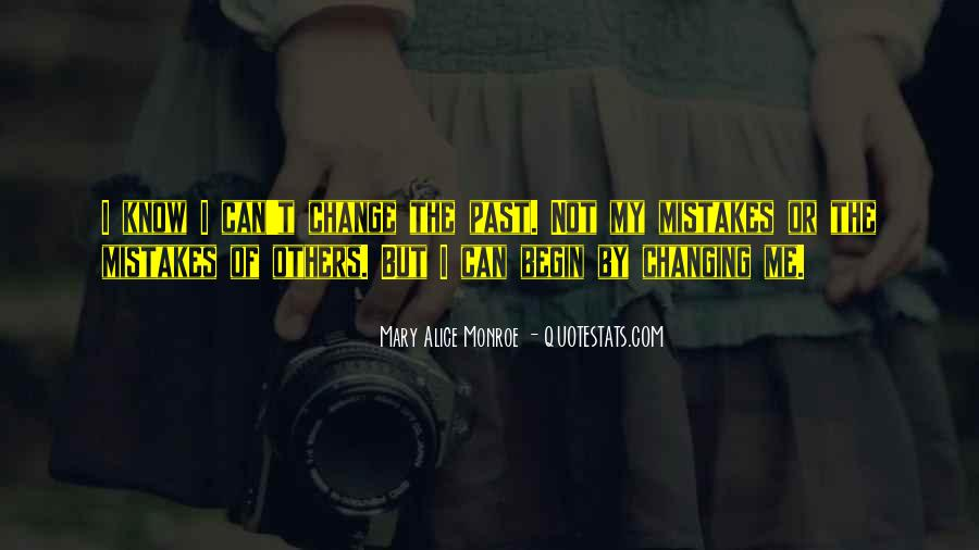 Quotes About Changing My Past #1021961