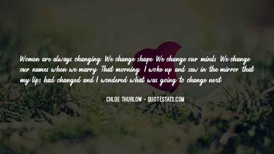 Quotes About Changing Minds #1464213