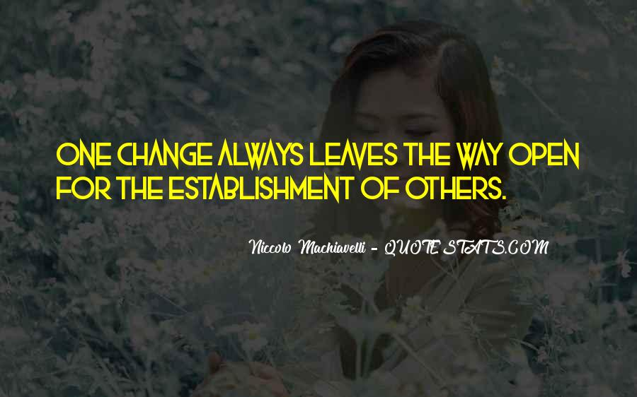 Quotes About Change Machiavelli #1521279