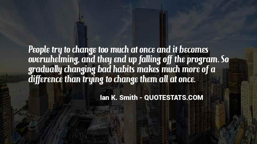 Quotes About Change Bad Habits #637332