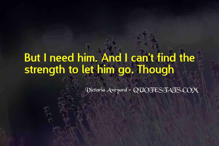 Need The Strength Quotes #511990