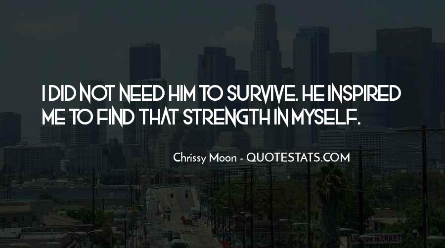 Need To Find Strength Quotes #1292223