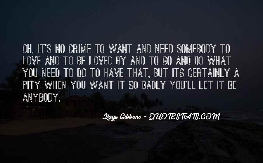 Need You Badly Quotes #391323