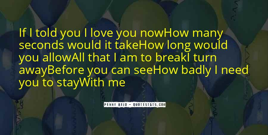 Need You Badly Quotes #835346