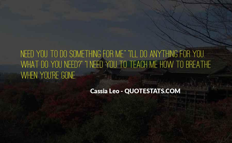 Need You More Than Anything Quotes #76428