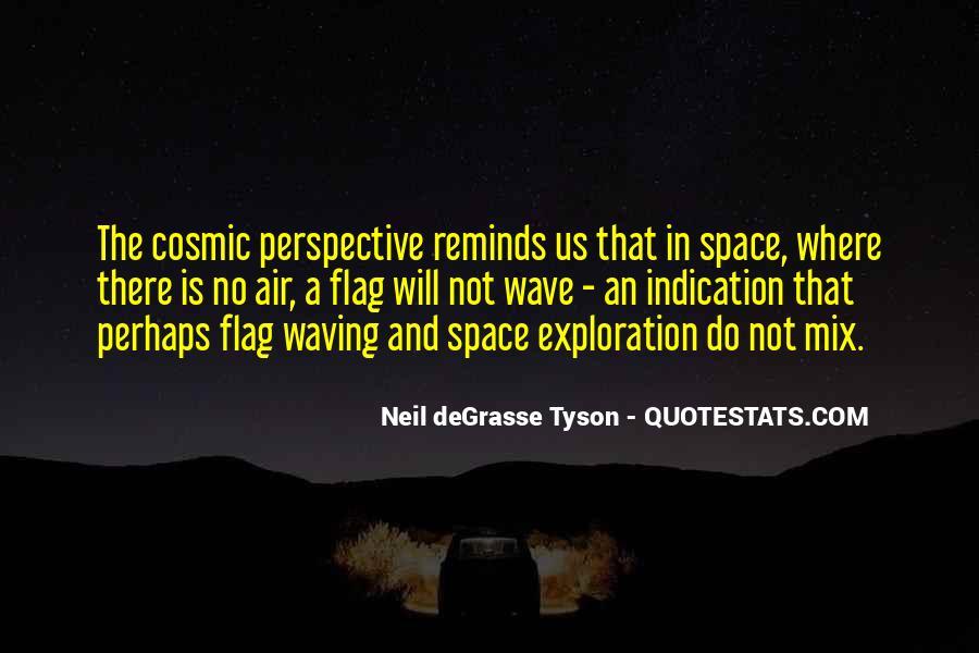 Neil Degrasse Tyson Space Exploration Quotes #1016674