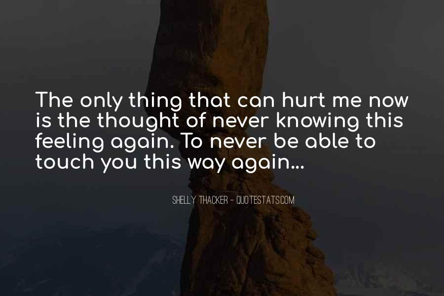 Never Again Will You Hurt Me Quotes #191966