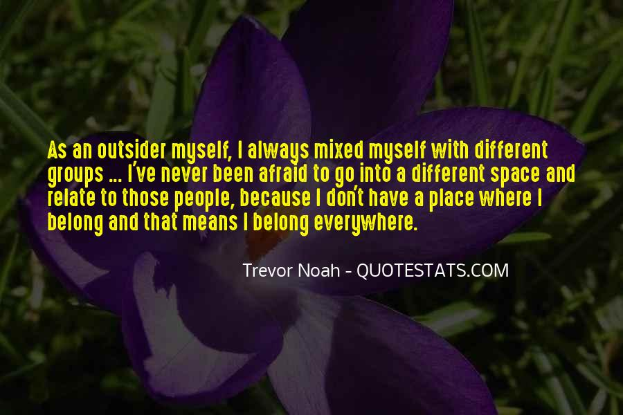 Never Be Afraid To Be Different Quotes #726559