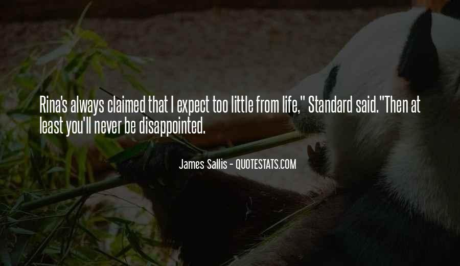 Never Be Disappointed Quotes #1304078