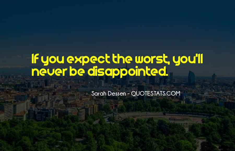 Never Be Disappointed Quotes #1527895