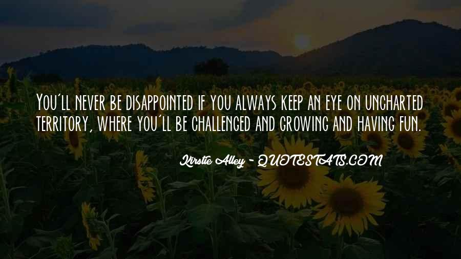 Never Be Disappointed Quotes #209356