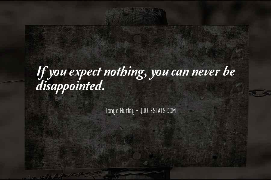 Never Be Disappointed Quotes #337436