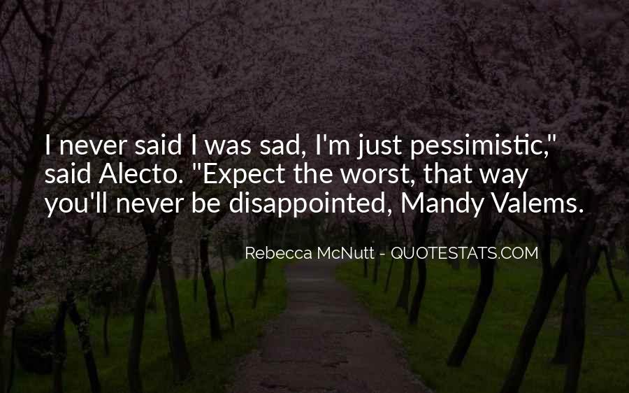 Never Be Disappointed Quotes #362042
