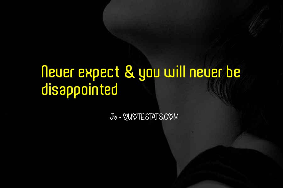 Never Be Disappointed Quotes #376059