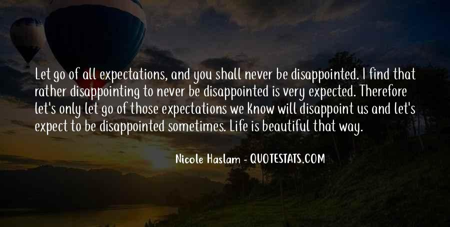 Never Be Disappointed Quotes #611600
