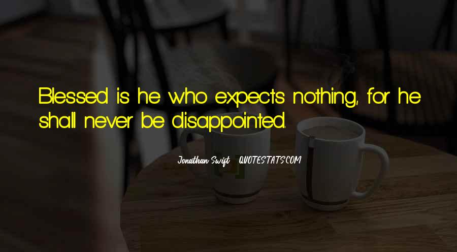 Never Be Disappointed Quotes #716403
