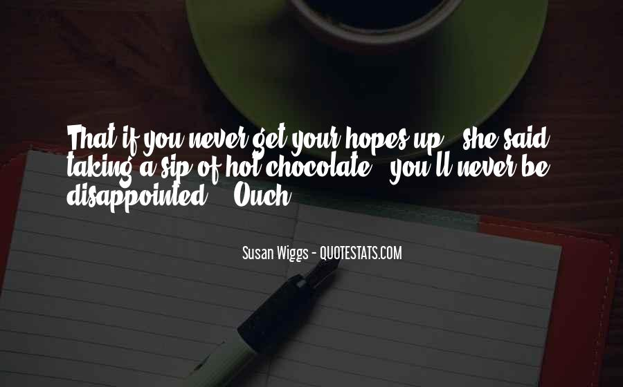 Never Be Disappointed Quotes #767352