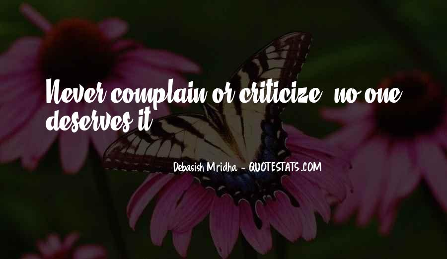 Never Criticize Quotes #1234303