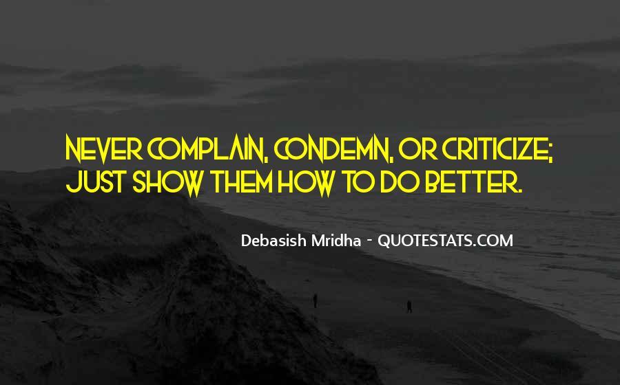 Never Criticize Quotes #1292282