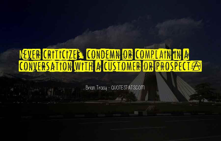 Never Criticize Quotes #1411846