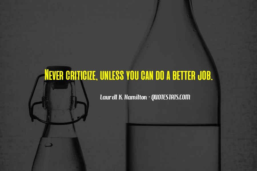 Never Criticize Quotes #272044