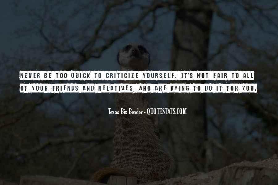 Never Criticize Quotes #468487