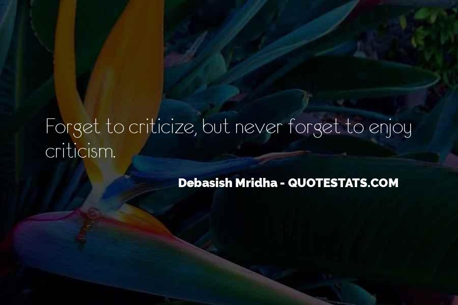Never Criticize Quotes #475771
