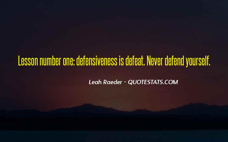 Never Defend Yourself Quotes #1639420