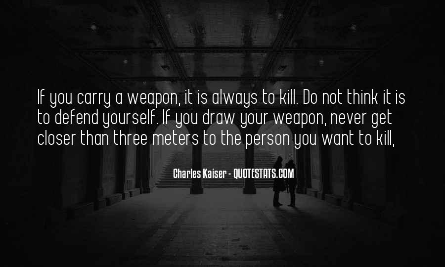 Never Defend Yourself Quotes #1695419