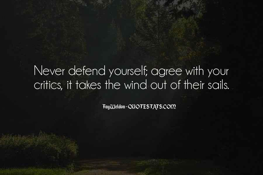 Never Defend Yourself Quotes #1811177