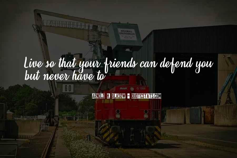 Never Defend Yourself Quotes #315191