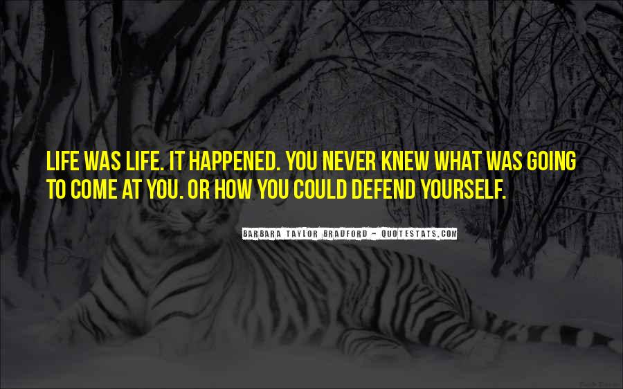 Never Defend Yourself Quotes #493230