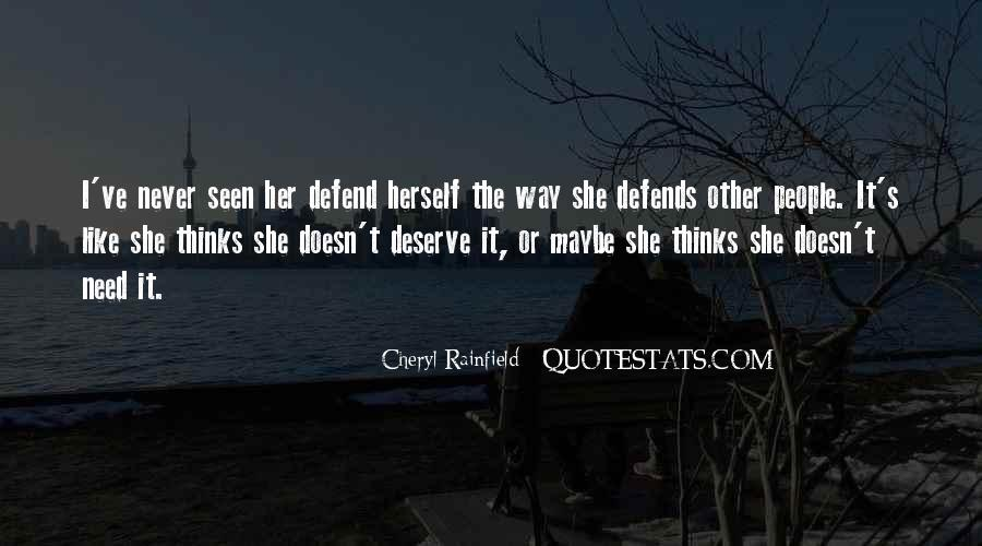 Never Defend Yourself Quotes #696127