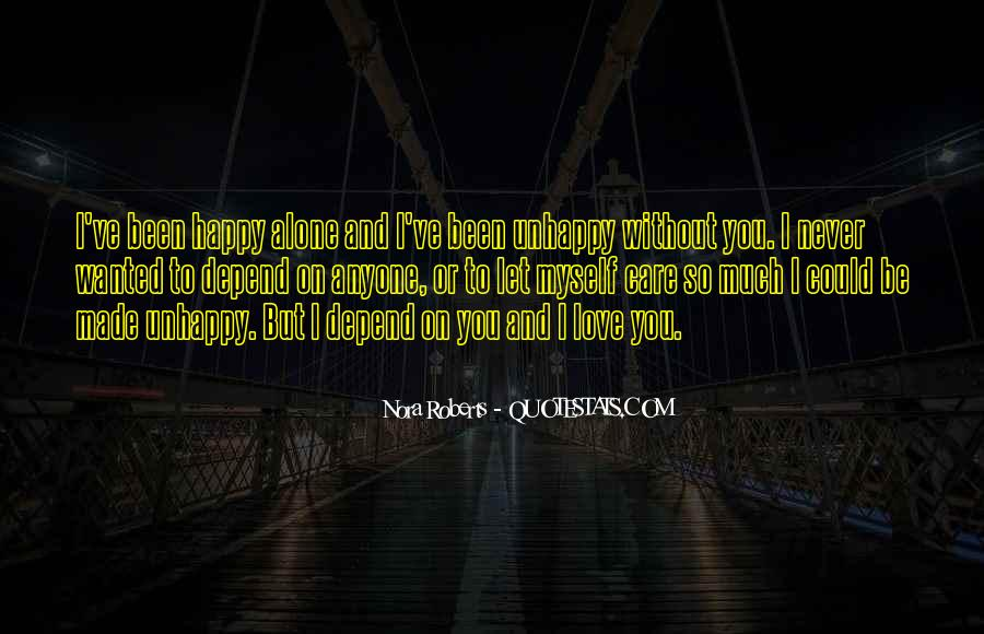 Never Depend On Anyone But Yourself Quotes #957870