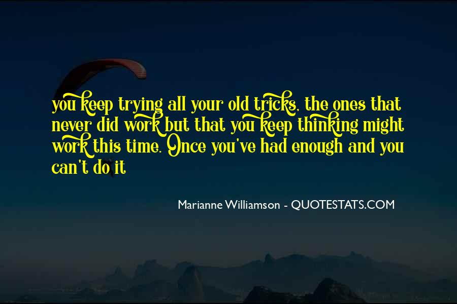 Never Do Enough Quotes #172750