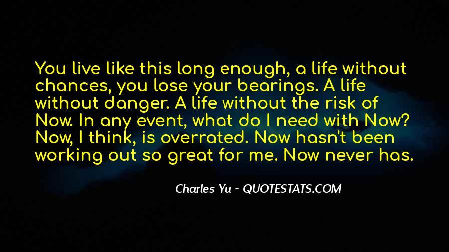 Never Do Enough Quotes #318274