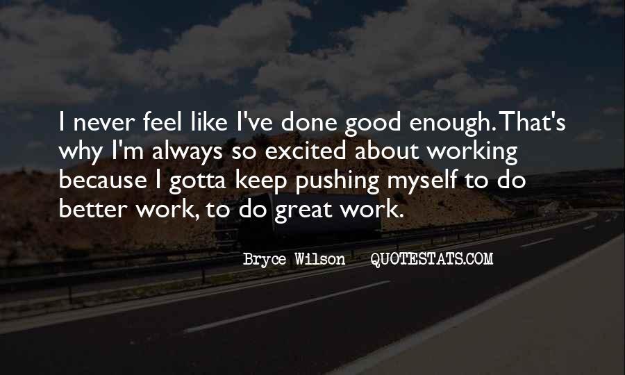Never Do Enough Quotes #32269