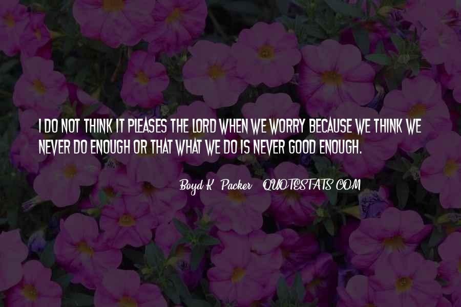 Never Do Enough Quotes #32733