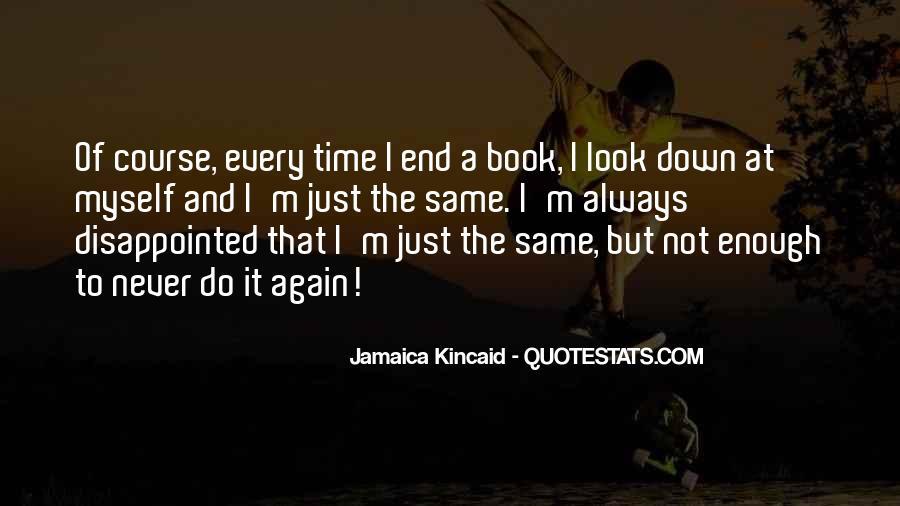 Never Do Enough Quotes #378261
