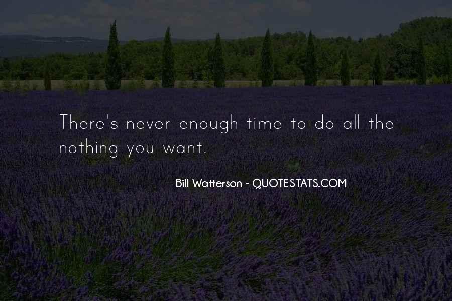 Never Do Enough Quotes #587229