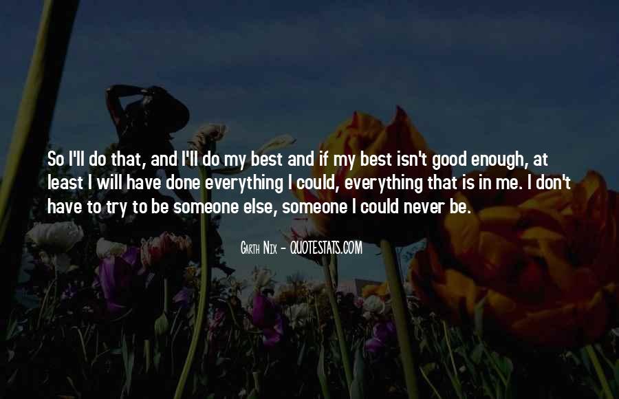 Never Do Enough Quotes #589247