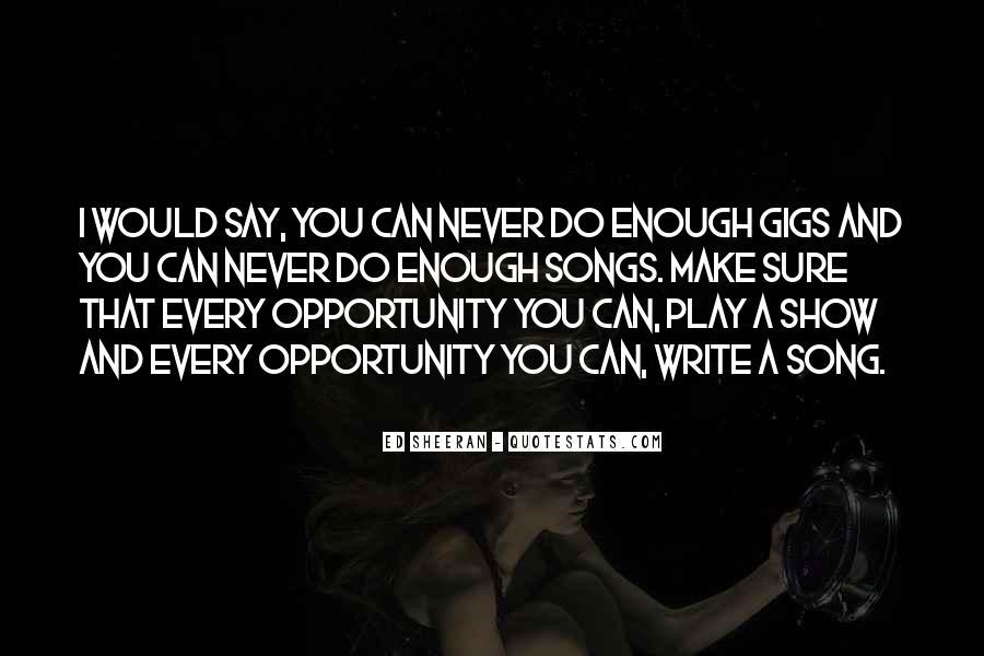 Never Do Enough Quotes #629825