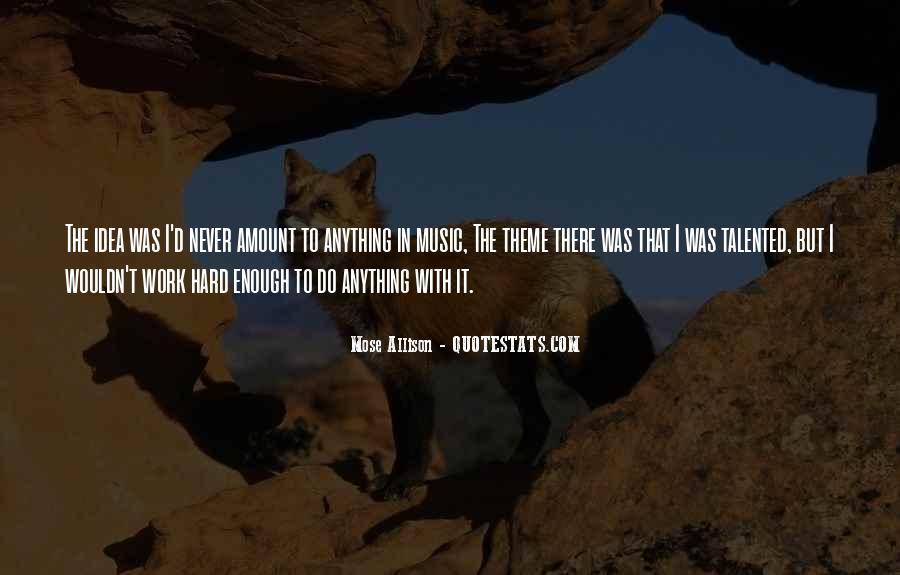 Never Do Enough Quotes #71243